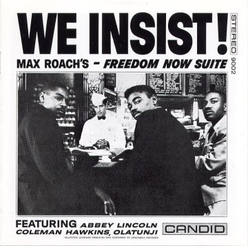 Album Cover: We Insist! Max Roach's Freedom Now Suite. Image Courtesy Candid Records