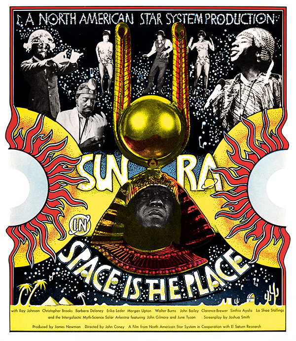 "1974 poster for ""Space is the Place"" starring the Legendary Sun Ra. Photo Courtesy of Getty Images"